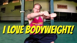 I love Bodyweight Training and so must you!