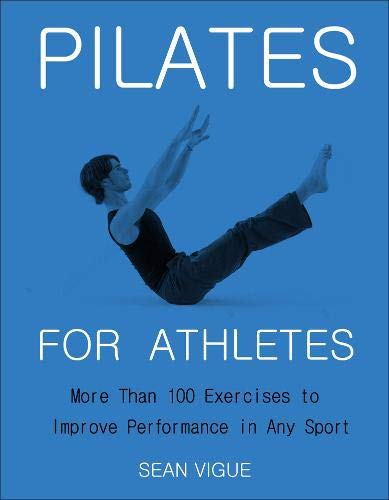 Pilates for Athletes: More than 100 Exercises to Improve Performance in Any Sport (preorder your copy today!)