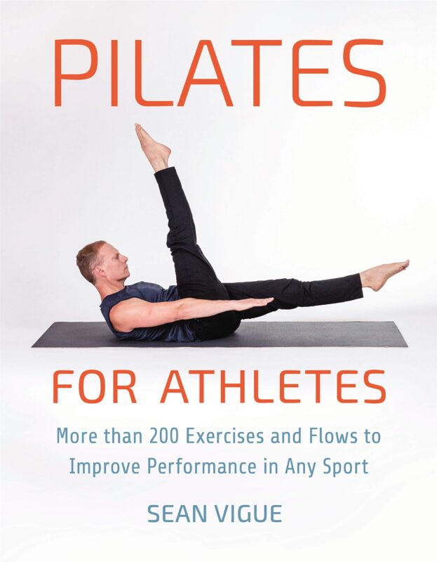 Pilates for Athletes: More than 200 Exercises to Improve Performance in Any Sport